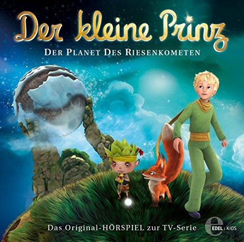 Der kleine Prinz - Original-Hörspiel, Vol.30: Der Planet des Riesenkometen
