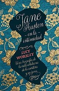 Jane Austen en la intimidad par Lucy Worsley