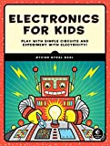 Electronics for Kids: Play with Simple Circuits and Experiment with Electricity! (English Edition)