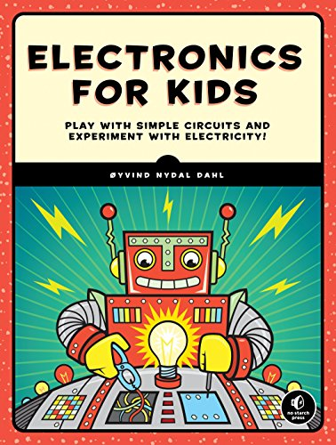 Electronics for Kids: Play with Simple Circuits and Experiment with Electricity! (English Edition) por Oyvind Nydal Dahl