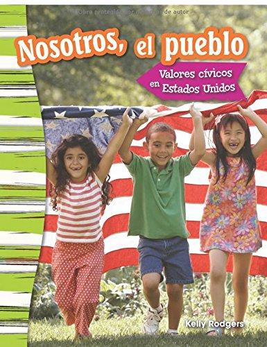 Nosotros, El Pueblo: Valores Civicos En Estados Unidos (We the People: Civic Values in America) (Spanish Version) (Grade 3) (Primary Source Readers Content and Literacy)