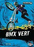 BMX Vert (Extreme Summer Sports Zone) (English Edition)