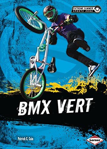 BMX Vert (Extreme Summer Sports Zone) (English Edition) por Patrick G. Cain