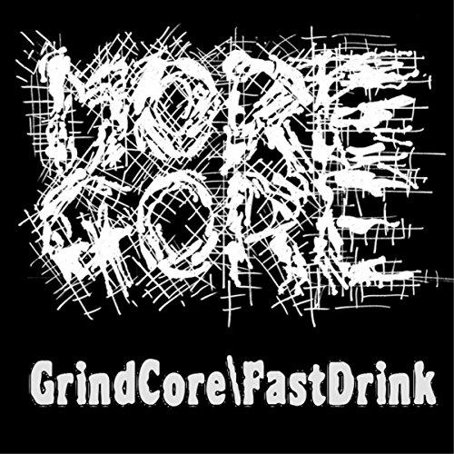 GrindCore \ FastDrink [Explicit]