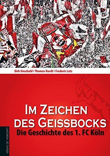 Download Im Zeichen des Geißbocks: Die Geschichte des 1. FC Köln