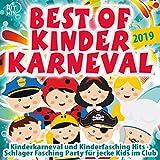 Best of Kinder Karneval 2019 (Kinderkarneval und Kinderfasching Hits - Schlager Fasching Party für jecke Kids im Club)