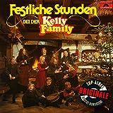 Festliche Stunden Bei der Kelly Family (Originale) - The Kelly Family