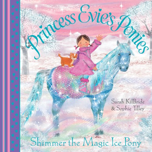 Princess Evie's Ponies: Shimmer the Magic Ice Pony (English Edition)