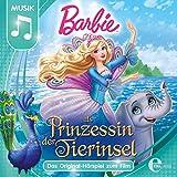 Barbie als Prinzessin der Tierinsel (Das Original-Hörspiel zum Film)