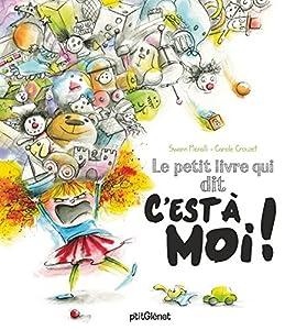 """Afficher """"Petit livre qui dit """"C'est à moi !"""" (Le)"""""""
