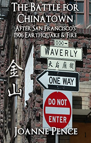The Battle For Chinatown: After San Francisco's Great Earthquake and Fire of 1906 (English Edition)