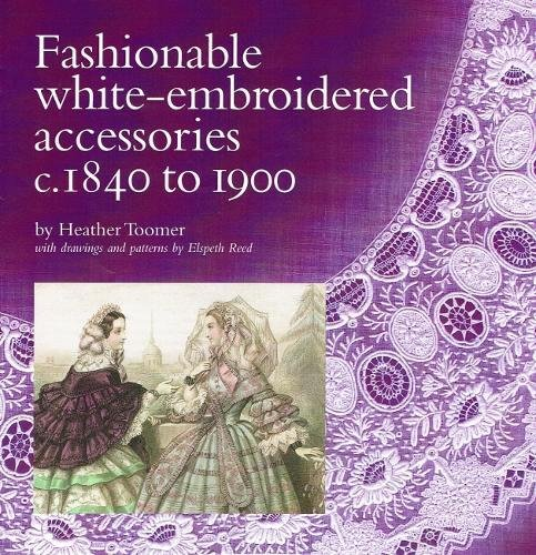 Fashionable white-embroidered accessories: c.1840 to 1900