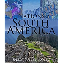 Nations Of South America: Fun Facts about South America for Kids