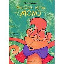 Noticias de un mono (Coleccion Un Cuento, Un Canto y a Dormir) (Spanish Edition) by Silvia Schujer (2001-12-15)