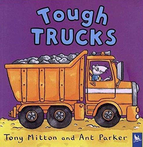 [(Tough Trucks)] [By (author) Tony Mitton ] published on (September, 2005)