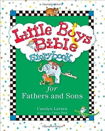 Little Boys Bible Storybook for Fathers and Sons, Rev. & Updated Ed.