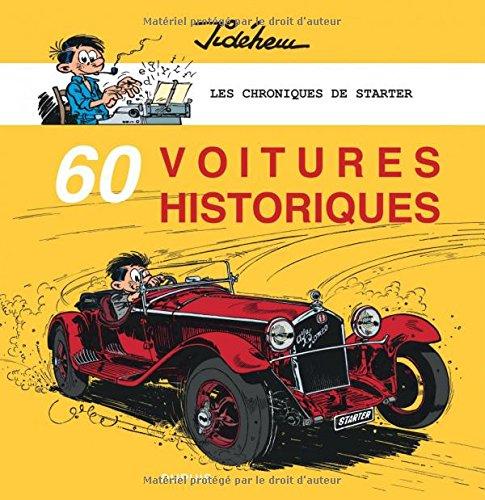 Les chroniques de Starter - tome 5 - 60 voitures historiques francais