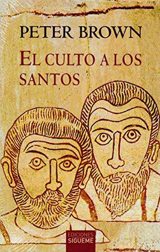 El culto a los santos (El peso de los días) por Peter Brown