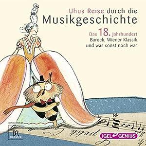uhus-reise-durch-die-musikgeschichte-das-18-jahrhundert-barock-wiener-klassik-und-was-sonst-noch-war