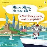 Telecharger Livres Minou minou ou es tu alle A New York je suis alle et voici ce que j ai visite (PDF,EPUB,MOBI) gratuits en Francaise