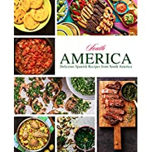 South America: Delicious Spanish Recipes from South America (English Edition)