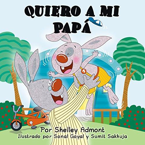 Quiero A Mi Papá : I Love My Dad por Shelley Admont