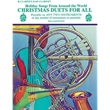 Christmas Duets for All (Holiday Songs from Around the World): B-Flat Clarinet, Bass Clarinet