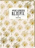 Meine liebsten Rezepte (California/Palmen) (Rezeptbücher)