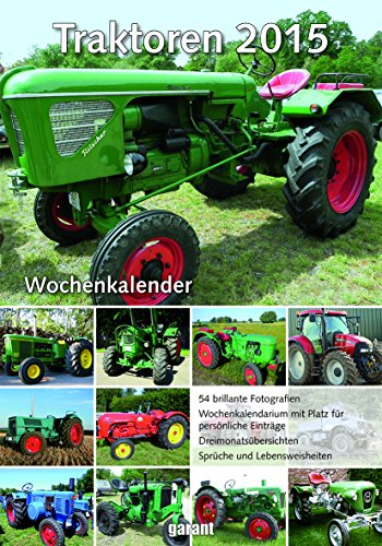 Wochenkalender - Traktoren 2015 (Traktor Kalender 2015)