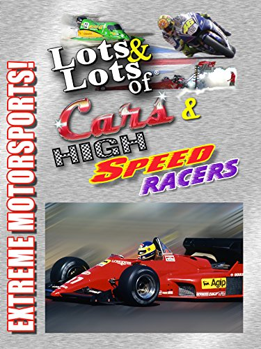 Image of Lots & Lots of Cars and High Speed Racers