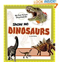 Show Me Dinosaurs (My First Picture Encyclopedias)