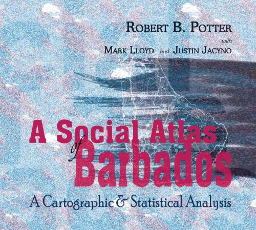 A Social Atlas of Barbados: Cartographic and Statistical Analysis por Rob Potter