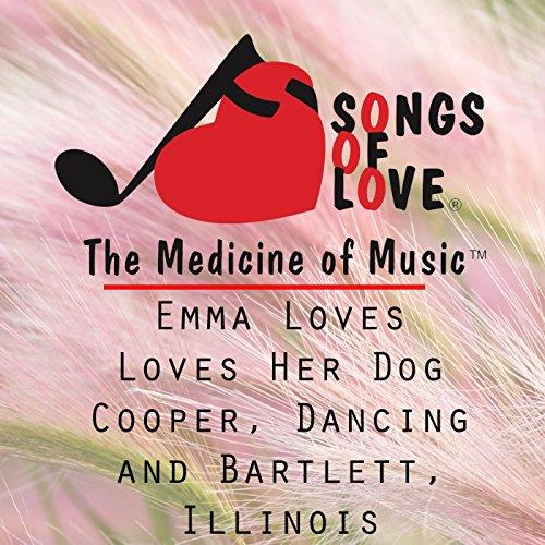 Emma Loves Loves Her Dog Cooper, Dancing and Bartlett, Illinois