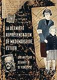 Dernière Représentation de Mademoiselle Esther - Une histoire du ghetto de Varsovie