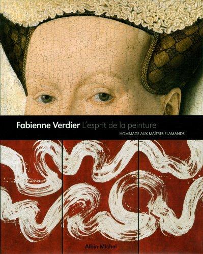 L'Esprit de la peinture: Hommage aux maîtres flamands