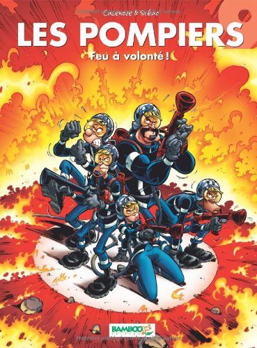 Les Pompiers, Tome 9 : Feu à volonté !
