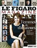 LE FIGARO MAGAZINE N°21016 25 FEVRIER 2012 FEMMES DE DICTATEURS/ ASMA EL-ASSAD/ STEVEN SPIELBERG/ LES RENCONTRES SECRETES DE BAYROU/ LA NEIGE EST LEUR METIER/ BERENICE ABBOTT/ ERNEST-ANTOINE SEILLIERE/ EVASION: GOLF AU BRESIL/ SALON DE L'AGRICULTURE: LES CADOUX/ OBJETS RETRO CHIC TECHNO CHOC/ PHILIPPE MANIERE