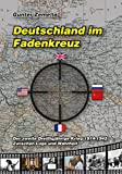 Deutschland im Fadenkreuz: Der zweite dreißigjährige Krieg 1914-1945 - Zwischen Lüge und Wahrheit - Günter Zemella