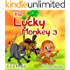 """Children's books : """" The Lucky Monkey 3 """",( Picture Book for ages 3-8. Teaches your kid the value of thinking before acting),Beginner readers,Bedtime story,Social ... (Children's books-The Lucky Monkey)"""
