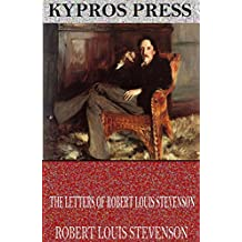 The Letters of Robert Louis Stevenson (English Edition)