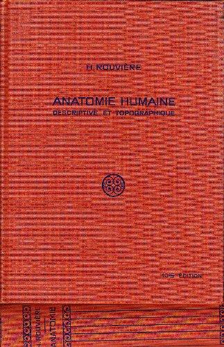 ANATOMIE HUMAINE - Descriptive, Topographique et Fonctionnelle - 3 Tomes: Tête et Cou, Tronc, Membres et Systèmes Nerveux Central