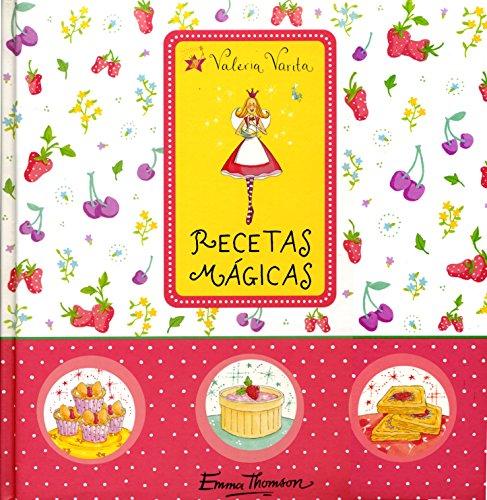 Recetas mágicas (Valeria Varita) por Emma Thomson
