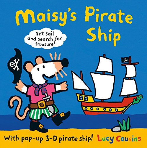 Maisy's Pirate Ship: A Pop-Up-And-Play Book por Lucy Cousins
