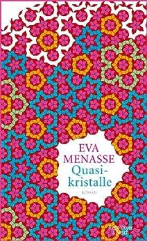 Quasikristalle: Roman von [Menasse, Eva]