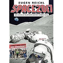 SPACE 2017: Das aktuelle Raumfahrtjahr mit Chronik 2016 (SPACE Raumfahrtjahrbücher)