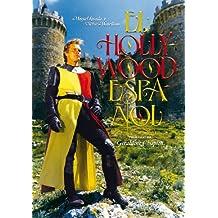 EL HOLLYWOOD ESPAÑOL (Spanish Edition)
