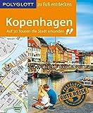 POLYGLOTT Reiseführer Kopenhagen zu Fuß entdecken: Auf 30 Touren die Stadt erkunden (POLYGLOTT zu Fuß entdecken)