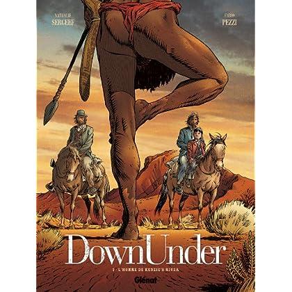 Down Under - Tome 01 : L'homme de Kenzie's river