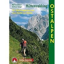 Hüttentrekking Bd.1: Ostalpen. 32 Mehrtagestouren von Hütte zu Hütte (Rother Selection)