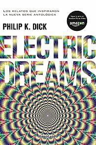 Electric Dreams par Philip K. Dick